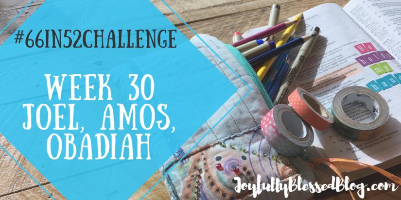 Week 30 - Joel, Amos, Obadiah