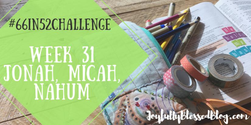Week 31 - Jonah, Micah, Nahum