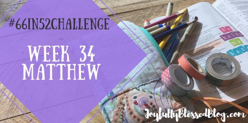 Week 34 - Matthew