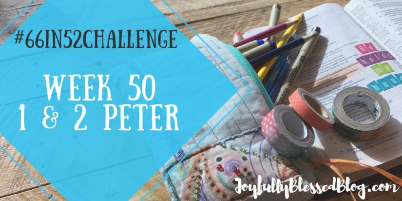 Week 50 - 1, 2 Peter