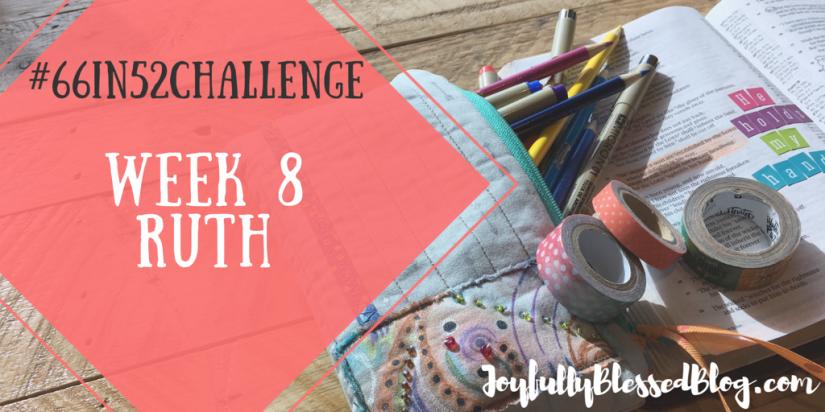 Week 8 - Ruth